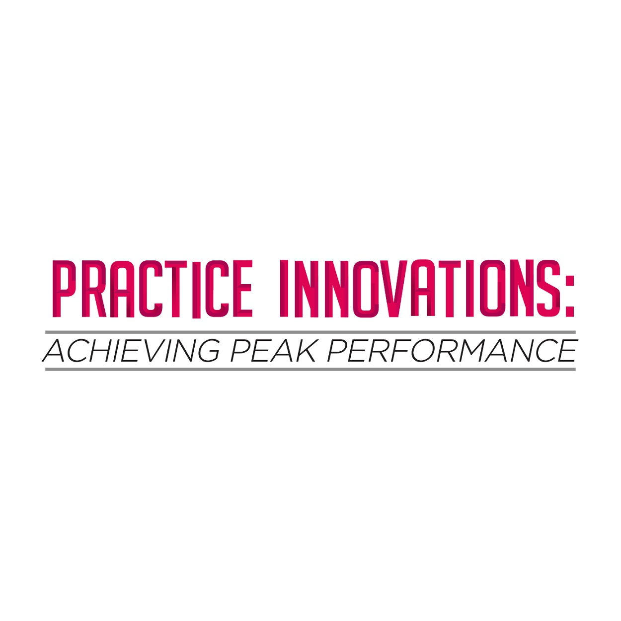 Practice Innovations: Achieving Peak Performance – 2019